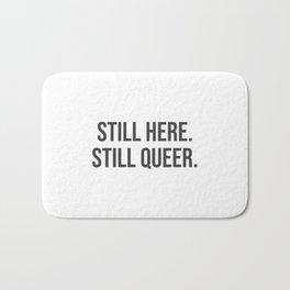 Still here. Still queer. Bath Mat