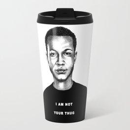 I Am Not Your Thug Travel Mug