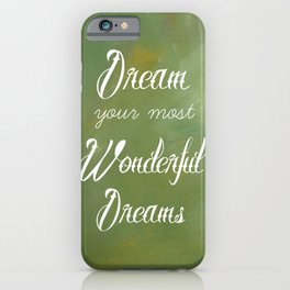 Dream Your Most Wonderful Dreams - Quote - Tattoo Style Font - Greenery Mist iPhone Case