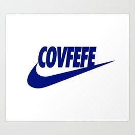 Covfefe [BLUE] Art Print
