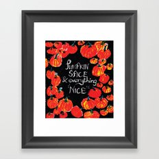 Pumpkin spice and everything nice Framed Art Print