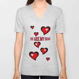 You are my heart. Unisex V-Neck