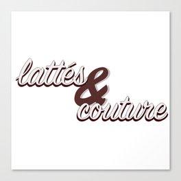 Lattes & Couture Canvas Print