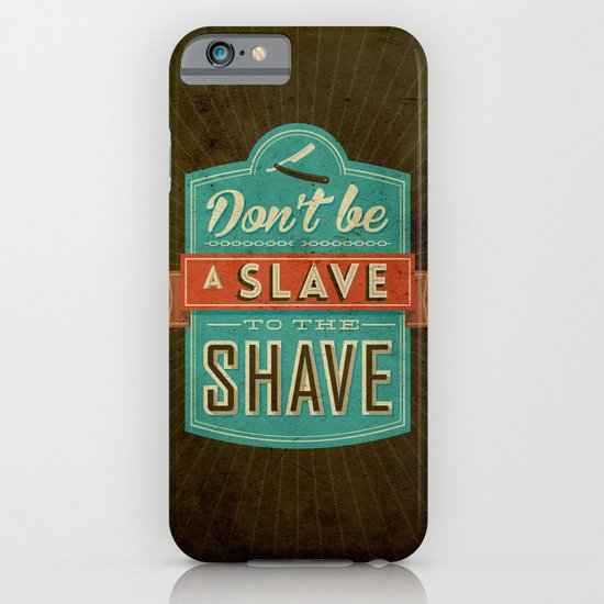 Don't be a slave to the shave iPhone & iPod Case