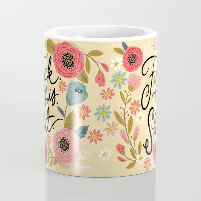 Pretty Sweary: Fuck this Shit, in Yellow Coffee Mug