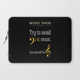 AVOID Bass-ic Music — Music Snob Tip #310.5 Laptop Sleeve