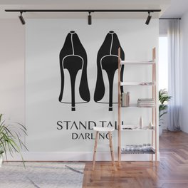 Stand Tall Darling Wall Mural