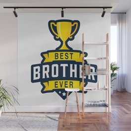 Best brother ever Wall Mural