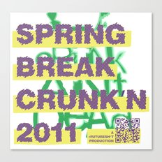 Spring Break Crunk'n 2011! Canvas Print