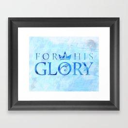 For His Glory Framed Art Print