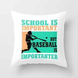 School Is Important But Baseball Is Importanter Colorful Throw Pillow