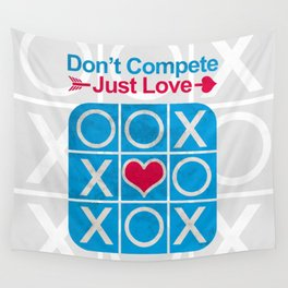 Don't COMPETE Just LOVE (Tic Tac Toe) Wall Tapestry