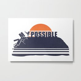 Make it Possible Metal Print