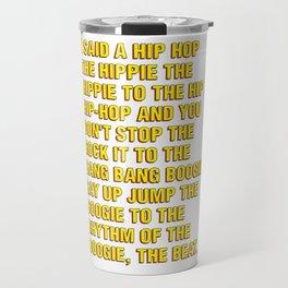 Hip Hop Bang Bang Boogie Travel Mug