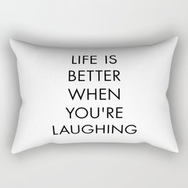 Life is Better When you're Laughing Rectangular Pillow