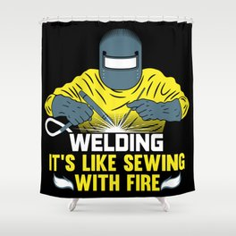 Welding: It's like Sewing with Fire Shower Curtain