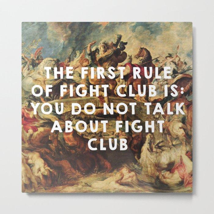 The Battle of the Amazons (1615), Peter Paul Rubens // Fight Clu b (1999), David Finche r Metal Print