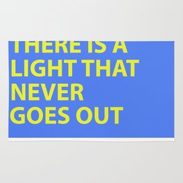 THERE IS A LIGHT THAT NEVER GOES OUT Rug