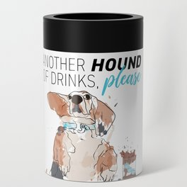 ANOTHER HOUND OF DRINKS, PLEASE Can Cooler