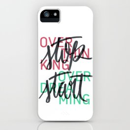 stop overthinking//start overdreaming iPhone Case