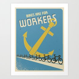 """Bikes Are For Workers"" Art Print"
