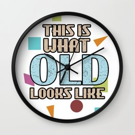 This Is What Old Looks Like Retirement Retired Oldies Grandparents Wall Clock