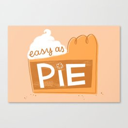 Easy as Pumpkin Pie Canvas Print