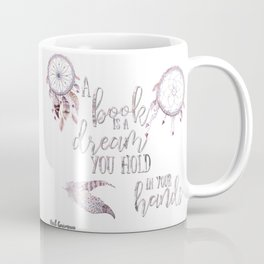 A book is a dream Coffee Mug