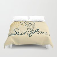 you are my sunshine Duvet Covers featuring You are my sunshine by rskinner1122