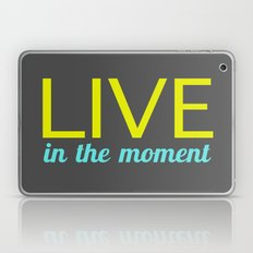 Live in the moment Laptop & iPad Skin