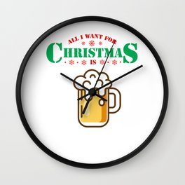 Thanksgiving Santa Gift All I Want For Christmas Is Beer Lover Xmas Wall Clock