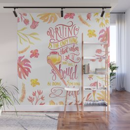 WRITING IS THE ONLY THING Wall Mural