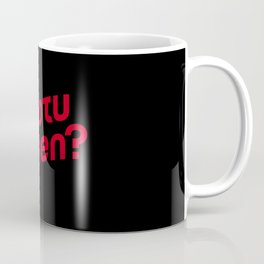 If Not Now, Then When? Coffee Mug