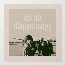 It's All Happening Canvas Print