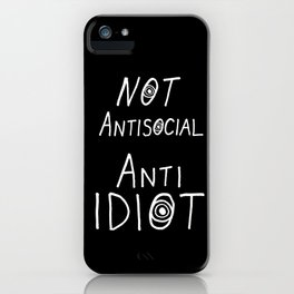 NOT Anti-Social Anti-Idiot - Dark BG iPhone Case