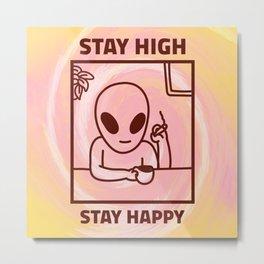 STAY HIGH STAY HAPPY IV Metal Print