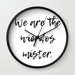 We Are The Wierdos Art Print Wall Clock