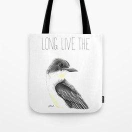 Long Live the King (Eastern Kingbird) Tote Bag