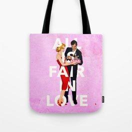 All Is Fair In Love Tote Bag