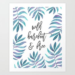Wild, Barefoot & Free - Palm Leaf Quote Art Print