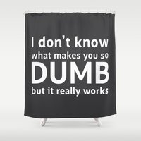 sarcasm Shower Curtains featuring Sarcasm Quote by JasmineLeflore
