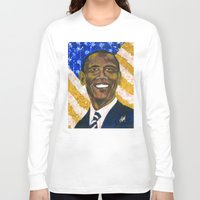 obama Long Sleeve T-shirts featuring Obama by Stan Kwong