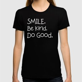 Smile Be Kind Do Good Kids Positive Quote  T-shirt