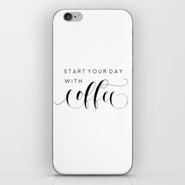INSPIRATIONAL Quote,Start Your Day With Coffee,But First Coffee,Coffee Sign,Coffee Decor iPhone Skin