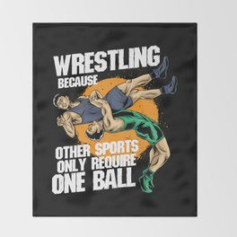 Wrestling Because Other Sports Only Require One Ball Throw Blanket