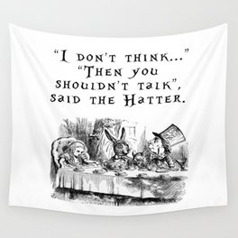 Then you shouldn't talk Wall Tapestry