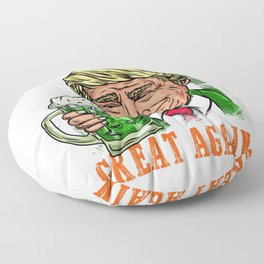 Make St. Patrick's Day Great Again I Ireland Leprechaun product Floor Pillow