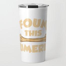 I Found This Humerus Archaeology Pun Bone Humor Travel Mug