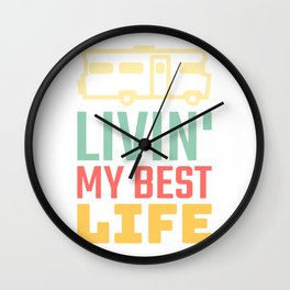 Livin My Best Life Love Living The Best Life Camping Campers - RV Life Motor Home Wall Clock