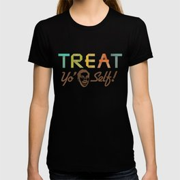 Treat Yo' Self T-shirt